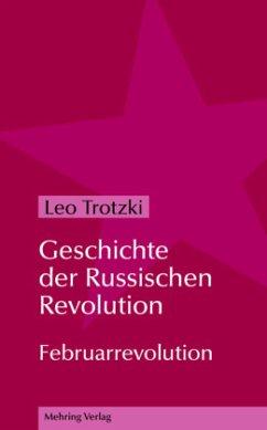 Geschichte der Russischen Revolution 1 - Trotzki, Leo