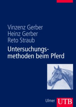 Untersuchungsmethoden beim Pferd, m. DVD - Gerber, Heinz; Gerber, Vinzenz; Straub, Reto
