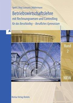 BWL mit Rechnungswesen für das Berufskolleg - Berufliches Gymnasium - Band 2. Ausgabe NRW - Speth, Hermann; Hug, Hartmut; Waltermann, Aloys