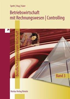 Betriebswirtschaft mit Rechnungswesen/Controlling - für das Fachgymnasium Wirtschaft - Niedersachsen, Band 3 - Speth, Hermann; Kaier, Alfons