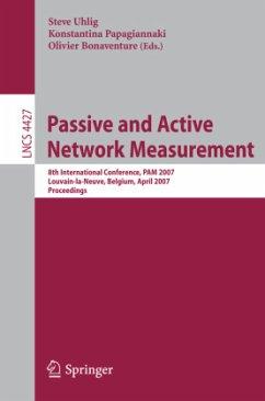 Passive and Active Network Measurement - Uhlig, Steve / Papagiannaki, Konstantina / Bonaventure, Olivier (eds.)