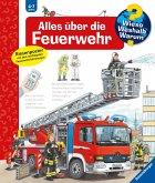 Alles über die Feuerwehr / Wieso? Weshalb? Warum? Bd.2