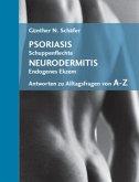 Psoriasis (Schuppenflechte) /Neurodermitis (Endogenes Ekzem)