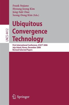 Ubiquitous Convergence Technology - Stajano, Frank / Kim, Hyoung Joong / Chae, Jong-Suk / Kim, Seong-Don (eds.)