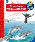 Wir entdecken Wale und Delfine / Wieso? Weshalb? Warum? Bd.41