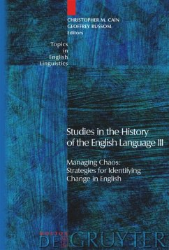 Studies in the History of the English Language III - Cain, Christopher M. / Russom, Geoffrey (eds.)