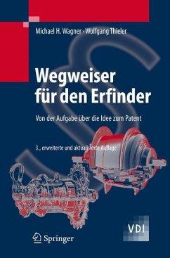 Wegweiser für den Erfinder - Wagner, Michael H.; Thieler, Wolfgang