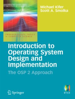 Introduction to Operating System Design and Implementation - Kifer, Michael; Smolka, Scott A.