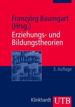 Erziehungs- und Bildungstheorien - Baumgart, Franzjörg (Hrsg.)