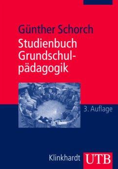 Studienbuch Grundschulpädagogik - Schorch, Günther