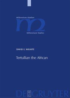 Tertullian the African - Wilhite, David E.