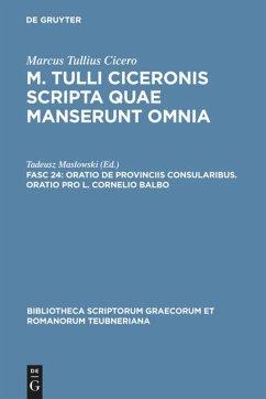 Oratio de provinciis consularibus. Oratio pro L. Cornelio Balbo - Cicero, Marcus Tullius