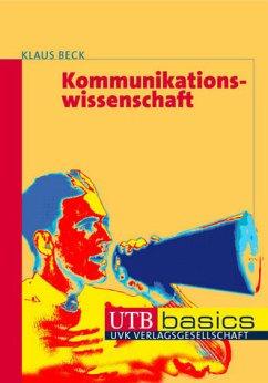 Kommunikationswissenschaft - Beck, Klaus