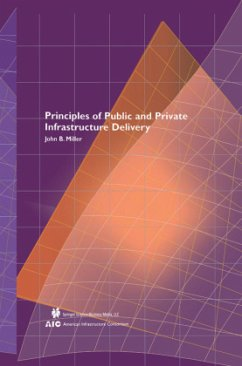 Principles of Public and Private Infrastructure Delivery - Miller, John B.