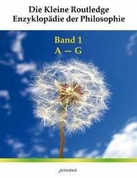 Die Kleine Routledge Enzyklopädie der Philosoph...