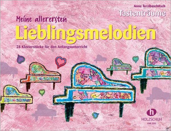 Meine allerersten Lieblingsmelodien, für Klavier - Terzibaschitsch, Anne