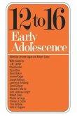 Twelve to Sixteen: Early Adolescence