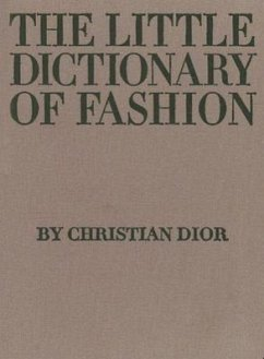The Little Dictionary of Fashion: A Guide to Dress Sense for Every Woman - Dior, Christian