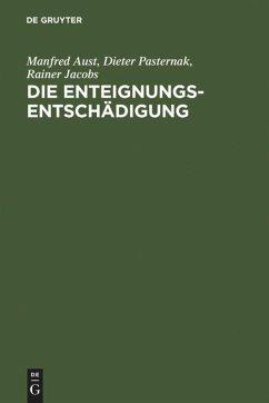 Die Enteignungsentschädigung - Aust, Manfred; Jacobs, Rainer; Pasternak, Dieter