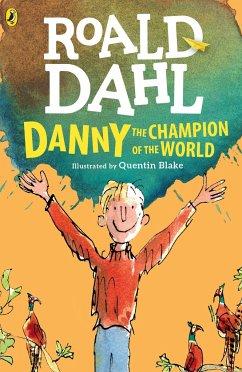 Danny the Champion of the World - Dahl, Roald