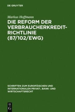 Die Reform der Verbraucherkredit-Richtlinie (87/102/EWG) - Hoffmann, Markus