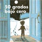 50 Grados Bajo Cero = 50 Below Zero