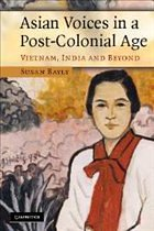 Asian Voices in a Post-Colonial Age - Bayly, Susan