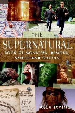 The Supernatural Book of Monsters, Spirits, Demons, and Ghouls - Irvine, Alex