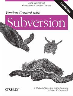 Version Control with Subversion - Pilato, C. Michael;Collins-Sussman, Ben;Fitzpatrick, Brian W.