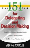 151 Quick Ideas for Delegating and Decision-Making