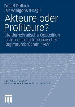 Akteure oder Profiteure? - Pollack, Detlef / Wielgohs, Jan (Hgg.)