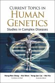 Current Topics in Human Genetics: Studies in Complex Diseases
