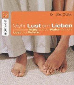 Mehr Lust am Lieben - Zittlau, Jörg