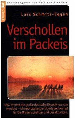 Verschollen im Packeis - Schmitz-Eggen, Lars