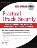 Practical Oracle Security: Your Unauthorized Guide to Relational Database Security
