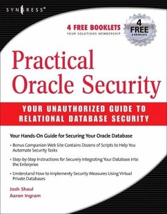 Practical Oracle Security: Your Unauthorized Guide to Relational Database Security - Shaul, Josh; Ingram, Aaron