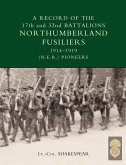 Record of the 17th and 32nd Battalions Northumberland Fusiliers (N.E.R. Pioneers). 1914-1919