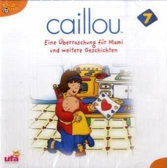 Caillou - Eine Überraschung für Mami und weitere Geschichten 1 Audio-CD