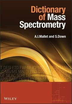 Dictionary of Mass Spectrometry - Mallet, Anthony I.; Down, Steve