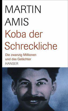 Koba der Schreckliche - Amis, Martin
