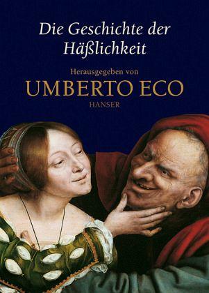 Die Geschichte der Häßlichkeit - Eco, Umberto