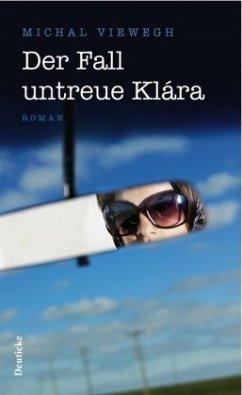 Der Fall untreue Klara - Viewegh, Michal