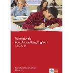 Trainingsheft Abschlussprüfung Englisch. Realschule Niedersachsen. Mit Audio-CD