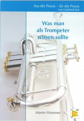 was man als trompeter wissen sollte von martin hommer. Black Bedroom Furniture Sets. Home Design Ideas