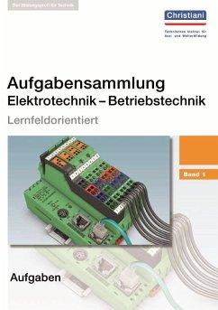 Aufgabensammlung Elektrotechnik - Betriebstechnik 1 - Wellers, Hermann