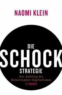 Die Schock-Strategie - Klein, Naomi