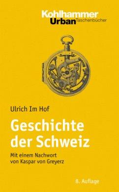 Geschichte der Schweiz - Im Hof, Ulrich; Greyerz, Kaspar von; Greyerz, Kaspar von