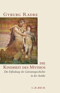 Die Kindheit des Mythos - Radke, Gyburg