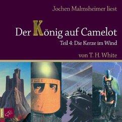 Der König auf Camelot. Teil 4 Die Kerze im Wind