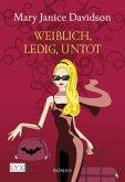 Weiblich, ledig, untot / Betsy Taylor Bd.1